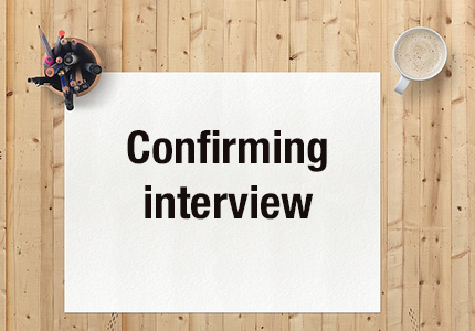Interview confirmation letter How to reply to a job interview - formal interview letter