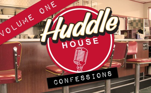 Huddle House Confessions