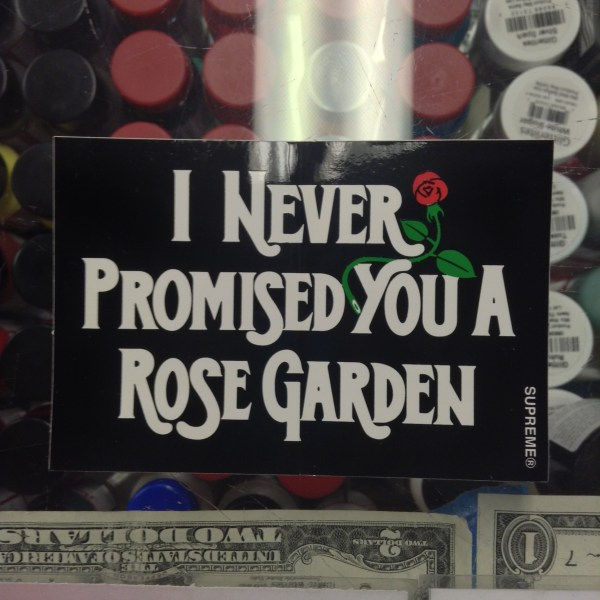 2015 Supreme Sticker I Never Promised You A Rose Garden Jwong Boutique