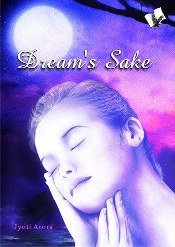 Dream's Sake A Novel By Jyoti Arora