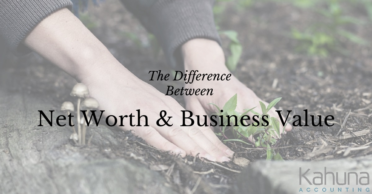 The Difference Between Your Net Worth and the Value of Your Small