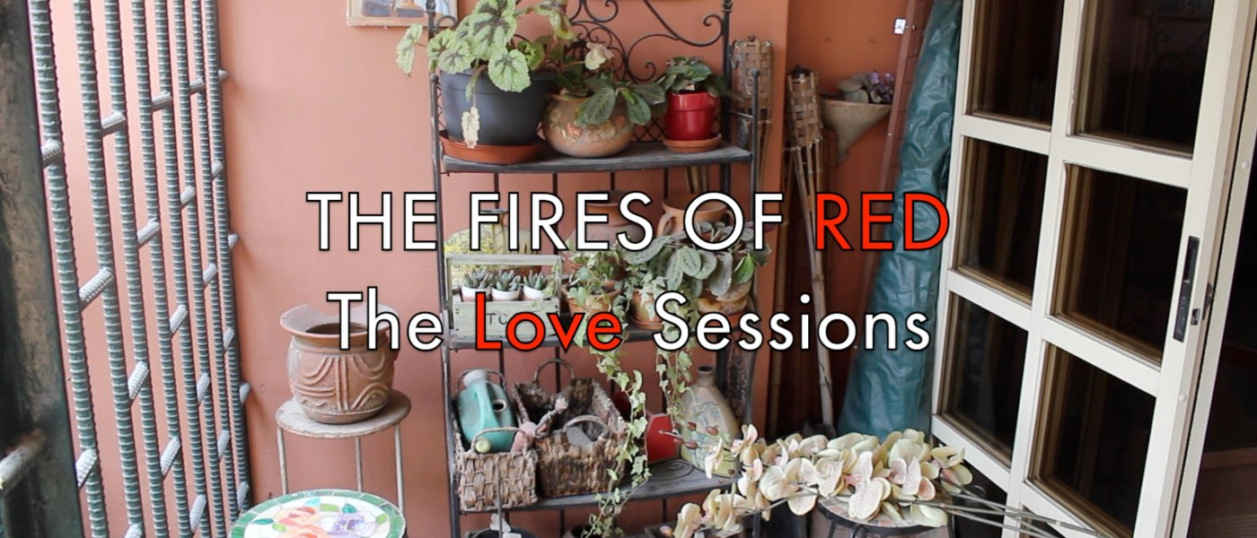 Show Me You - The Fires Of Red - The Love sessions