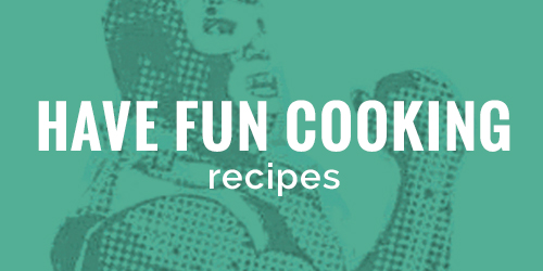 Have fun Cooking