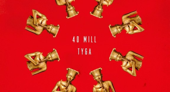 "Tyga - ""40 Mill"""
