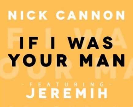 nick cannon jeremih if i was your man