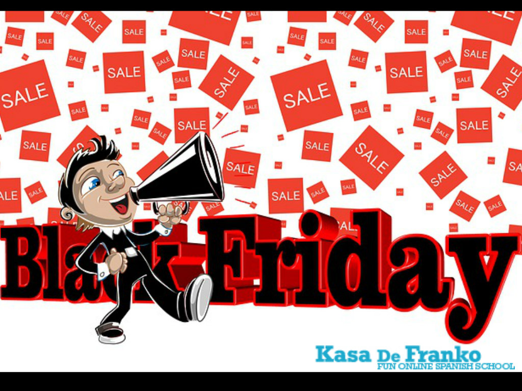 Black Fridaz Black Friday Kasa De Franko A Fun Spanish School Kasa De Franko