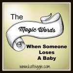 "The ""Magic"" Words When Someone Loses a Baby"