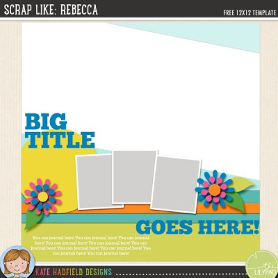 Scrap Like Rebecca *FREE* digital scrapbooking template from Kate Hadfield Designs