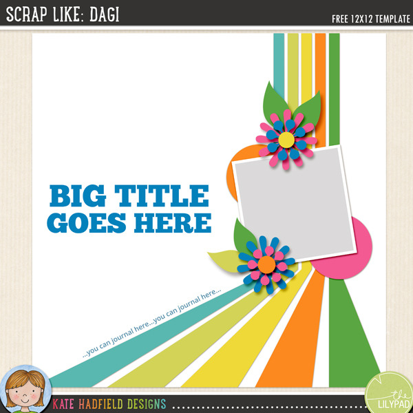 Scrap Like Dagi FREE digital scrapbooking template from Kate Hadfield Designs