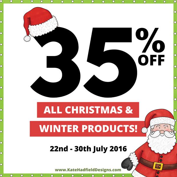 Christmas in July Sale 2016 ~ Kate Hadfield Designs