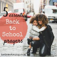 five essential back-to-school prayers to pray for your children