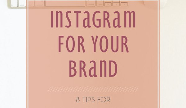 Instagram for your Brand