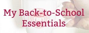 My Back-to-School Essentials