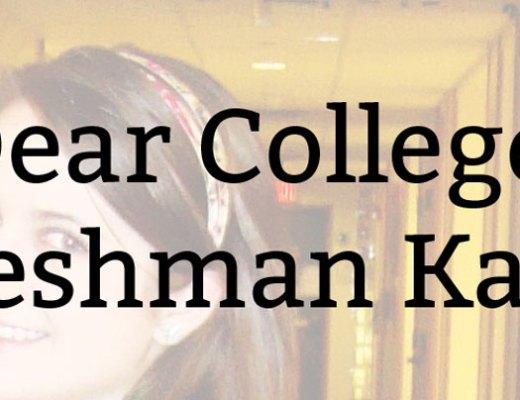 Dear College Freshman Kate