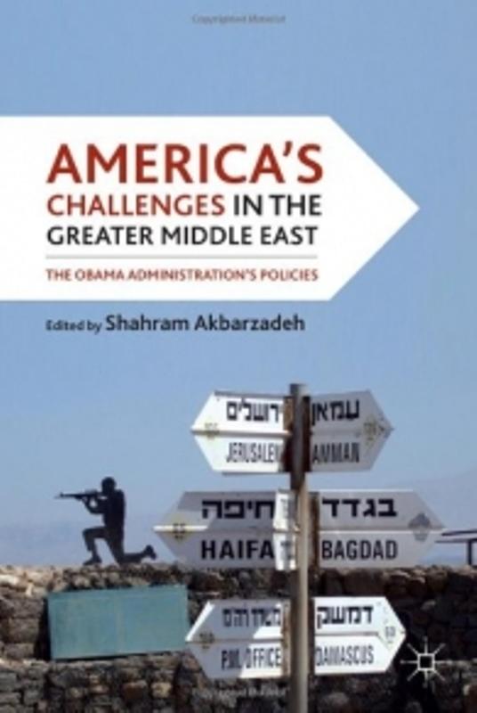 """বই পরিচয়ঃ """"America's Challenges in the Greater Middle East: The Obama Administration's Policies"""""""
