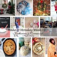 Make It Monday Week Thirty Three