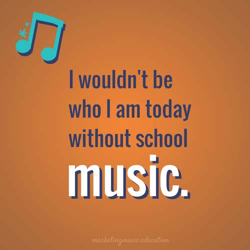 MME I wouldn't be who I am today without school music