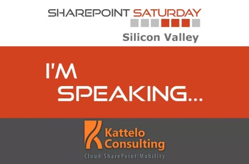 Kattelo Speaking At SharePoint Saturday Silicon Valley 2013