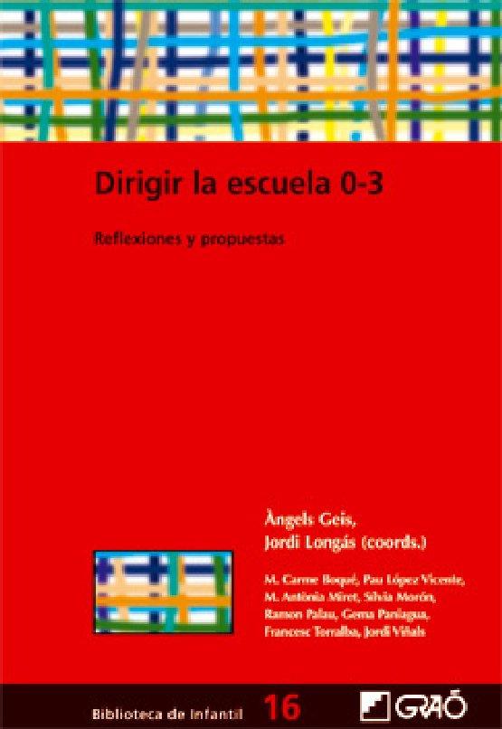 DIRIGIR LA ESCUELA 0-3. Angels Geis, Jordi Longás eta beste batzuk.
