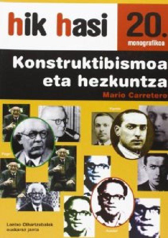 KONSTRUKTIBISMOA ETA HEZKUNTZA. Hik Hasi 20. monografikoa