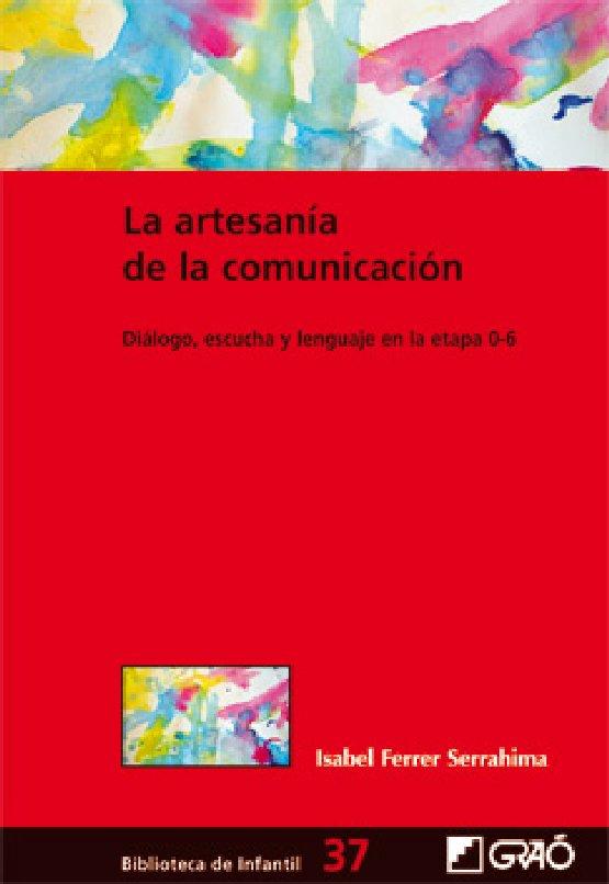 LA ARTESANIA DE LA COMUNICACION. Isabel Ferrer Serrahima