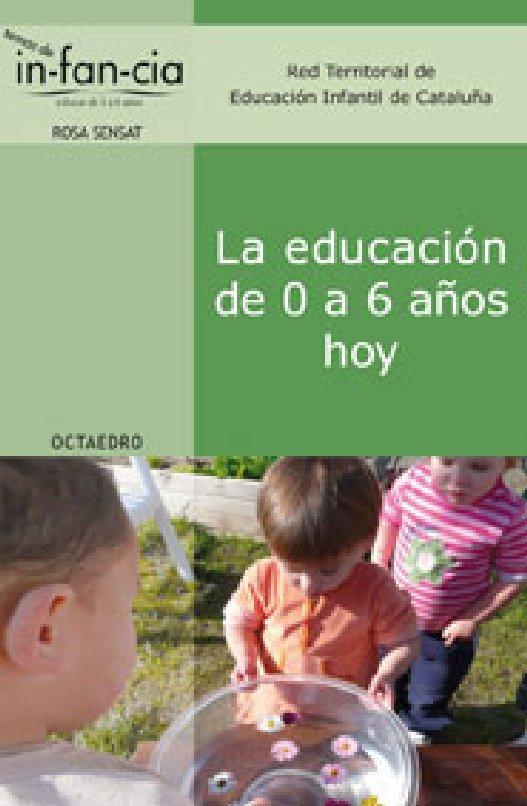 LA EDUCACION DE 0 A 6 AÑOS HOY. Red territorial de educación infantil de Cataluña