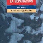 LA SEPARACIÓN. John Bowlby