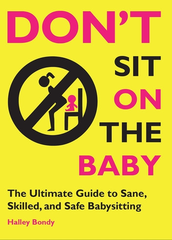Don\u0027t Sit On the Baby! eBook by Halley Bondy - 9781936976249