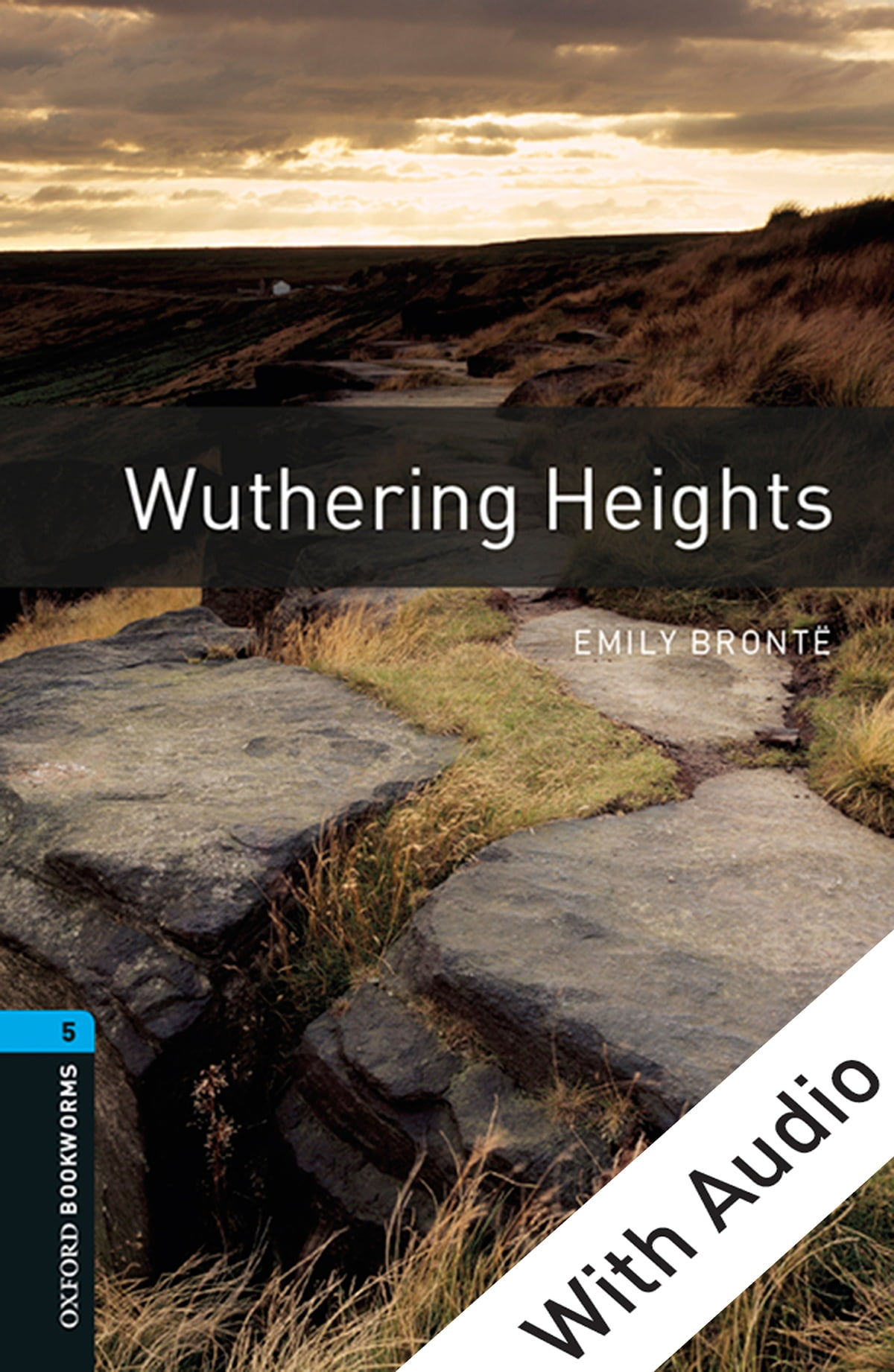 Oxford Bookworms Library Wuthering Heights With Audio Level 5 Oxford Bookworms