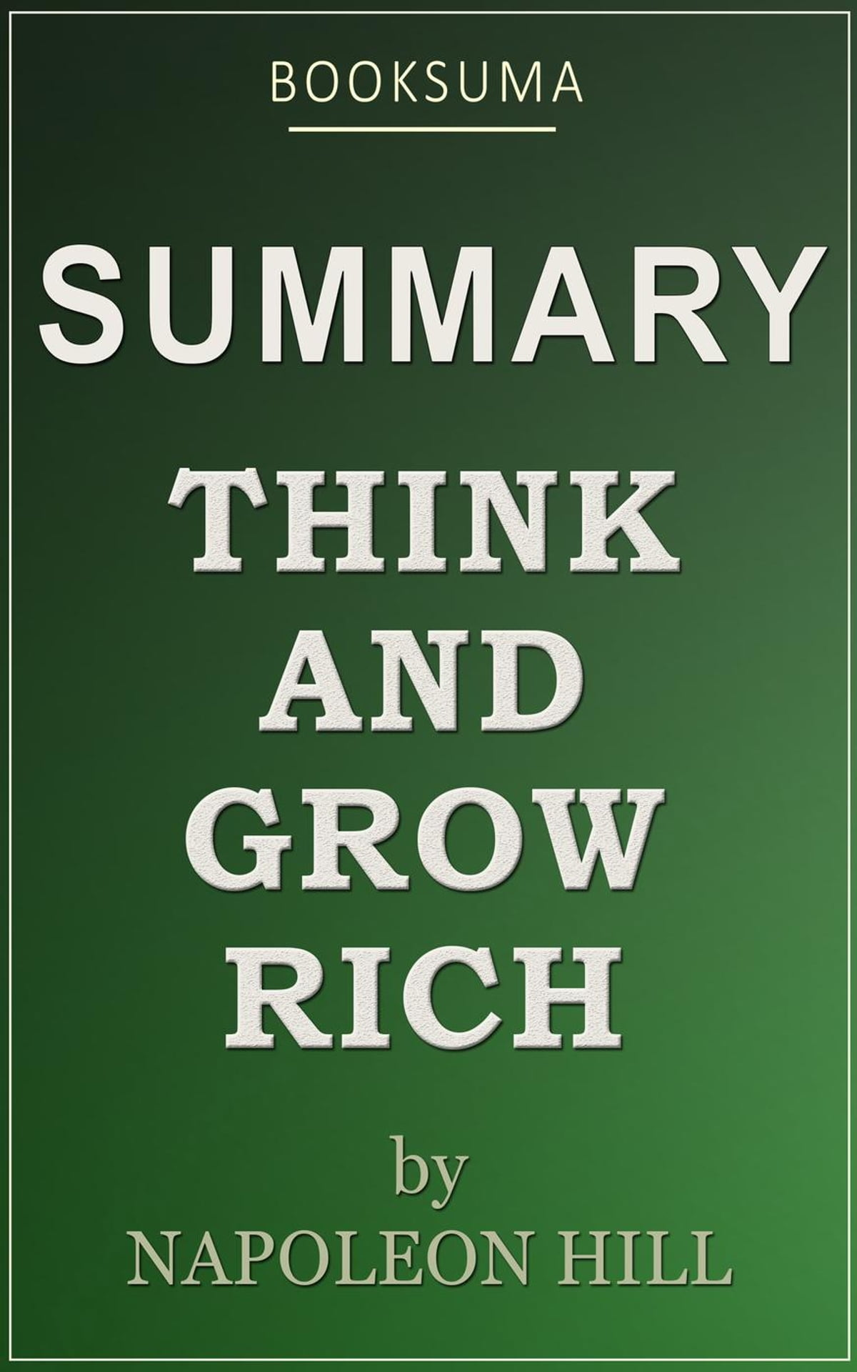 Napoleon Hill Libros Summary Think And Grow Rich By Napoleon Hill Ebook By Booksuma Rakuten Kobo