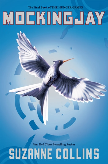 Mockingjay (The Final Book of The Hunger Games) eBook by Suzanne
