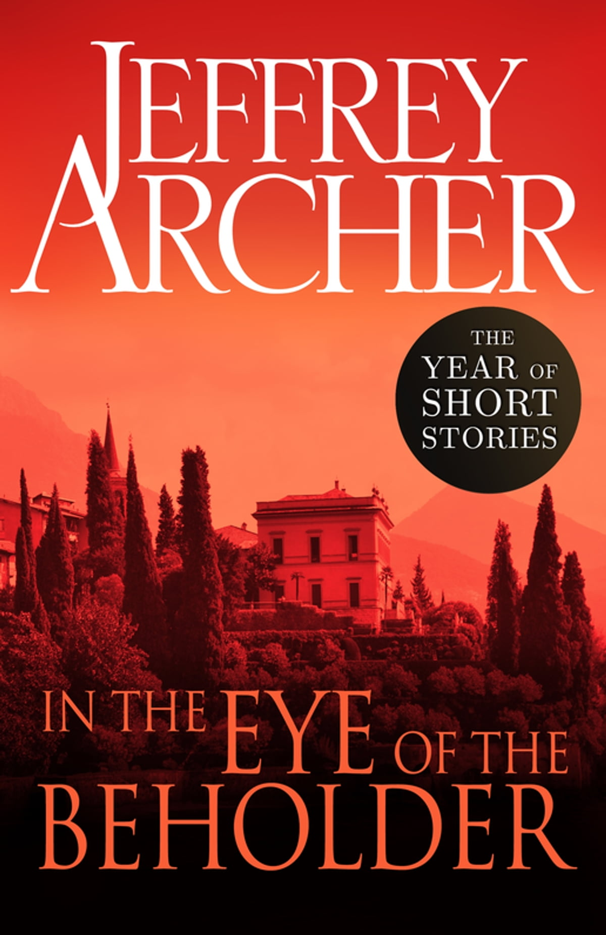 Jeffrey Archer Libros In The Eye Of The Beholder Ebook By Jeffrey Archer Rakuten Kobo