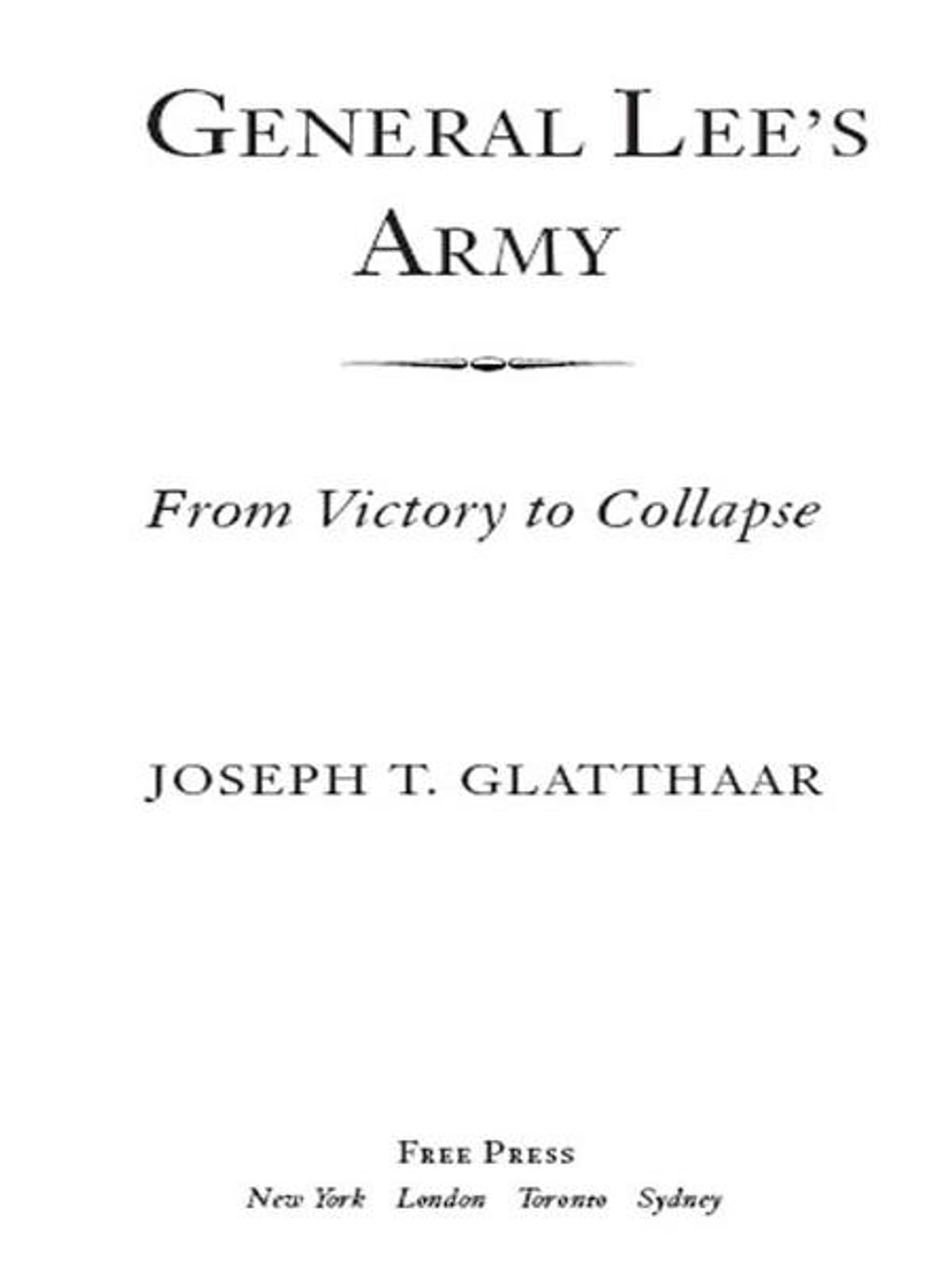 Glatthaar General Lee S Army Ebook By Joseph Glatthaar Rakuten Kobo