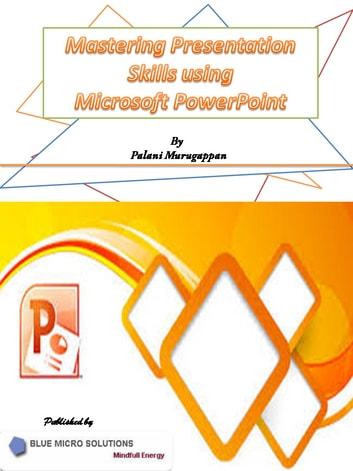 Mastering Presentation Skills using Microsoft PowerPoint eBook by - presentation skills ppt