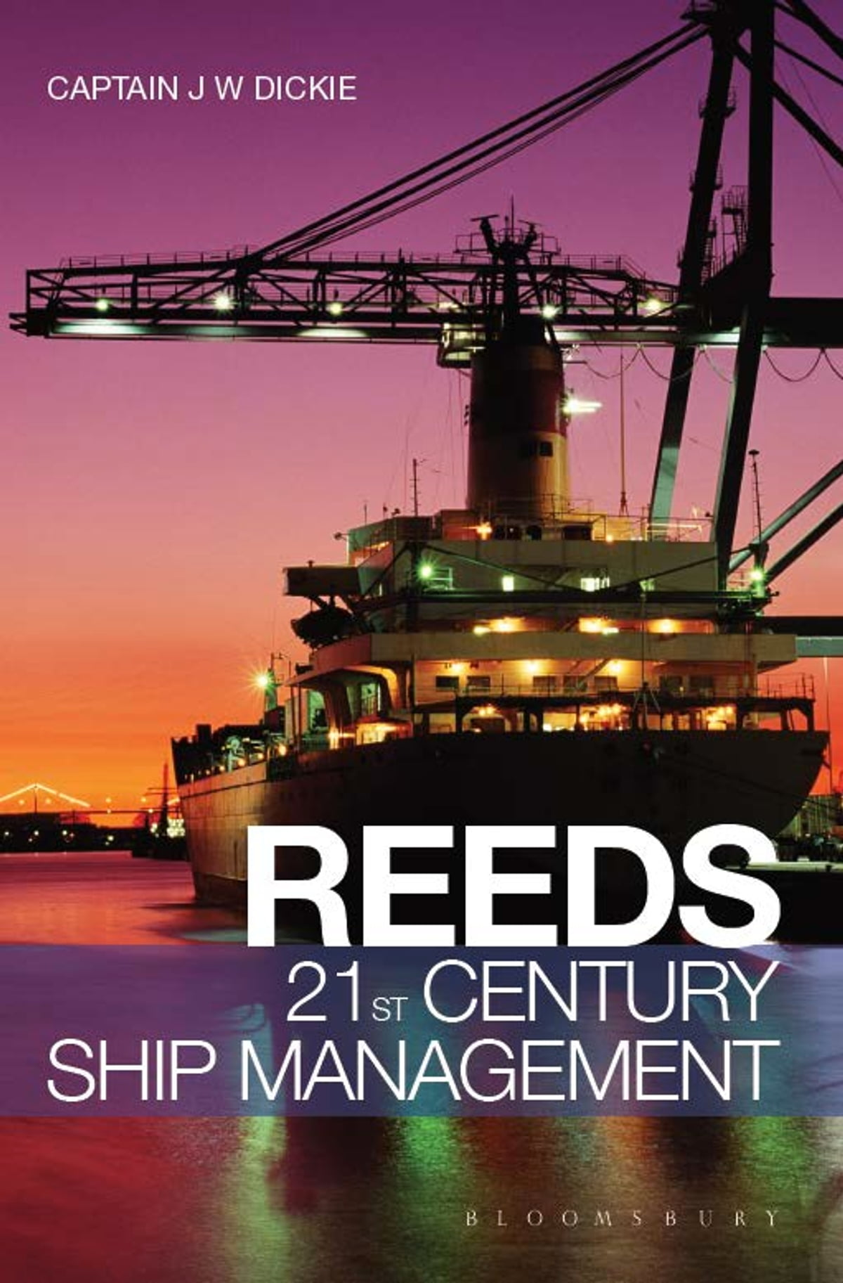 John Dickie Libros Reeds 21st Century Ship Management Ebook By Captain John W Dickie Rakuten Kobo