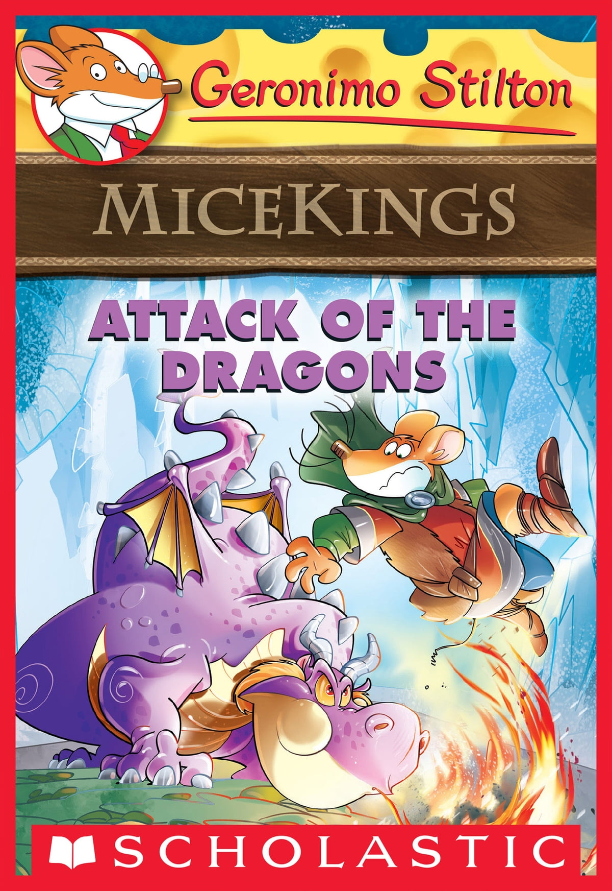Comprar Libros Geronimo Stilton Attack Of The Dragons Geronimo Stilton Micekings 1 Ebook By Geronimo Stilton Rakuten Kobo