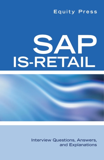 SAP IS-Retail Interview Questions, Answers, and Explanations eBook - retail interview questions