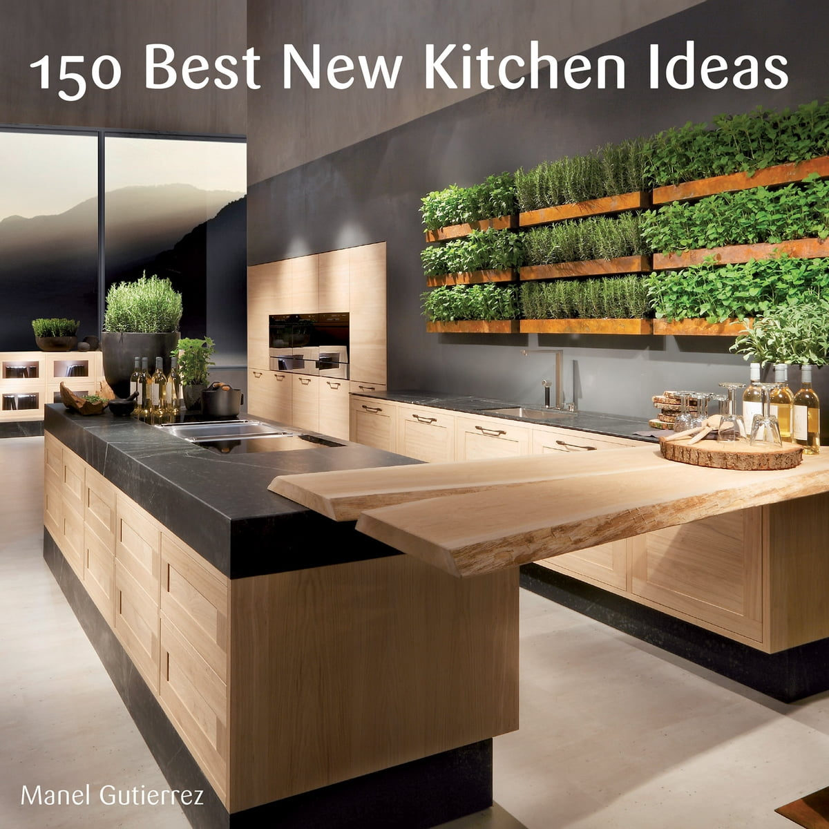 New Kitchen Ideas 150 Best New Kitchen Ideas Ebook By Manel Gutierrez Rakuten Kobo