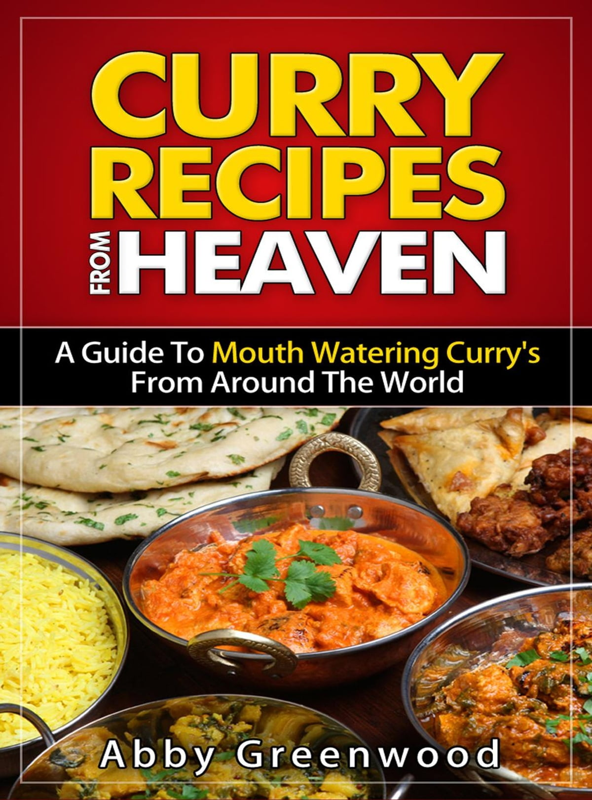 Cucina Greenwood Curry Recipes From Around The World Ebook By Abby Greenwood Rakuten Kobo
