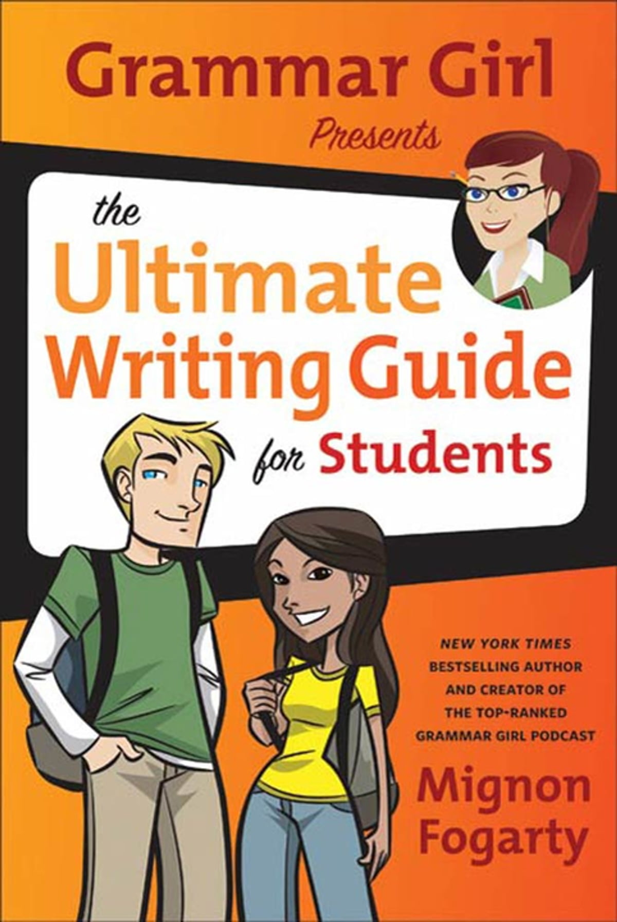 Writing Guide Grammar Girl Presents The Ultimate Writing Guide For Students Ebook By Mignon Fogarty Rakuten Kobo
