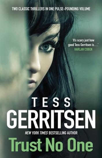 Trust No One/Under The Knife/Whistleblower eBook by Tess Gerritsen - presumed guilty tess gerritsen