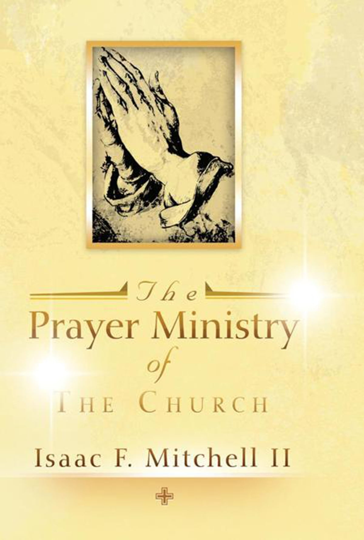 Prayer Ministry The Prayer Ministry Of The Church Ebook By Isaac F Mitchell Ii Rakuten Kobo