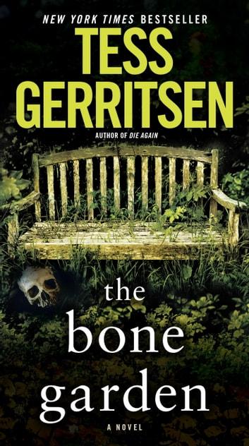 The Bone Garden eBook by Tess Gerritsen - 9780345502223 Rakuten Kobo - presumed guilty tess gerritsen