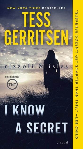 I Know a Secret A Rizzoli  Isles Novel eBook by Tess Gerritsen - presumed guilty tess gerritsen