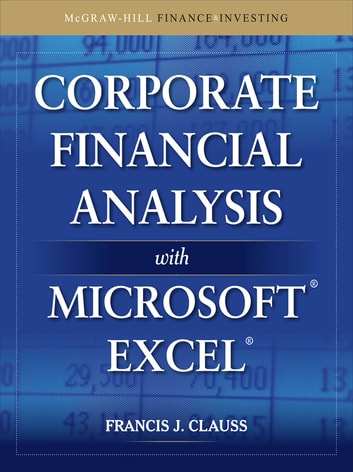 Corporate Financial Analysis with Microsoft Excel eBook by Francis J