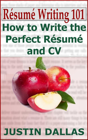 Résumé Writing 101 How to Write the Perfect Résumé and CV eBook by