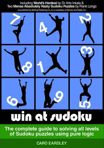 Win at Sudoku (The complete guide to solving all levels of Sudoku