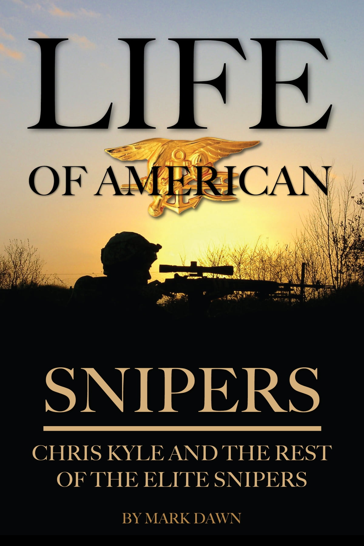 American Sniper Libro En Español Life Of American Snipers Chris Kyle And The Rest Of The