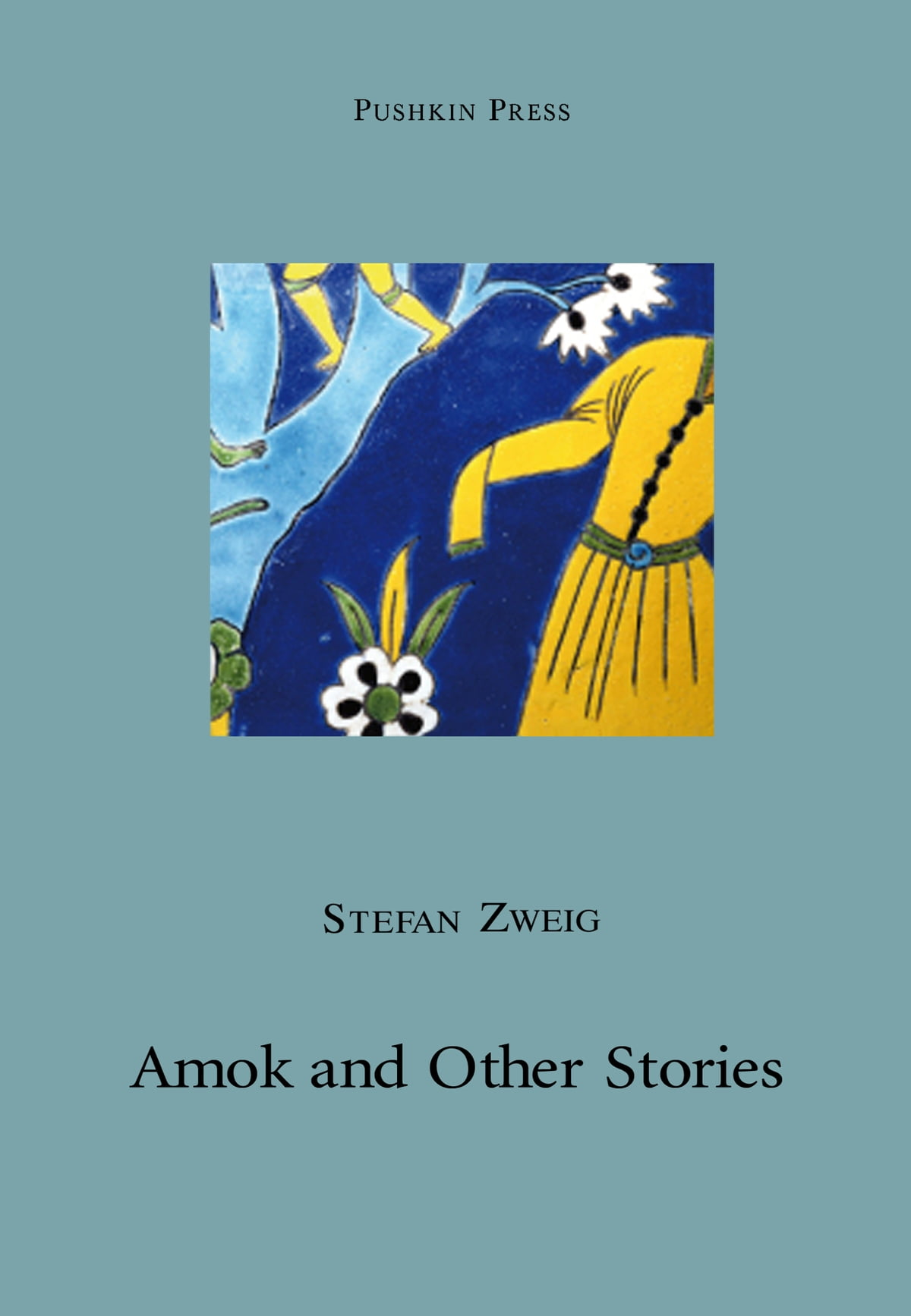 Amok Libro Amok And Other Stories Ebook By Stefan Zweig Rakuten Kobo