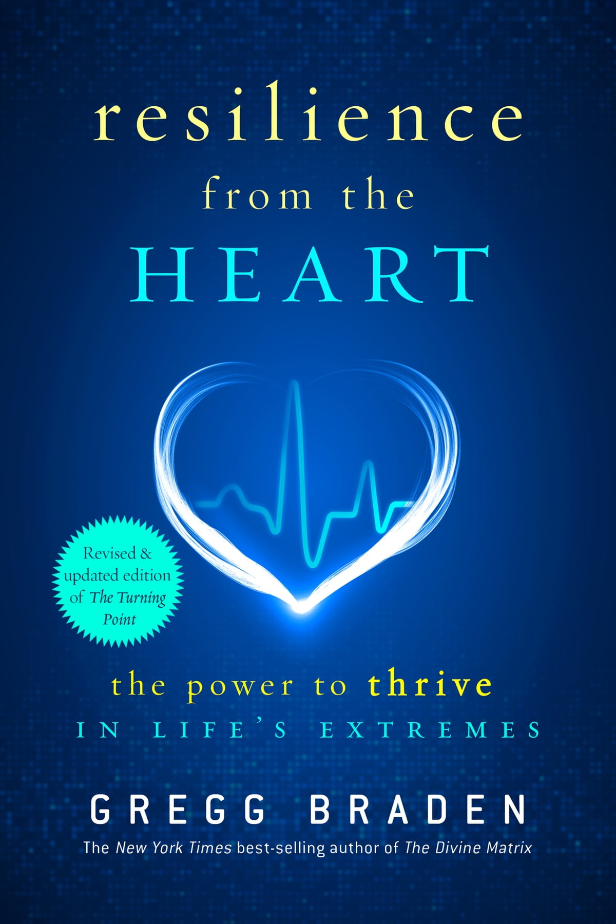 Gregg Braden Libros Gratis Resilience From The Heart Ebook By Gregg Braden Rakuten Kobo